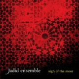 Jadid Ensemble – Sigh of the Moor