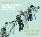 Golden Horns: The Best of Boban i Marko Marković Orkestar