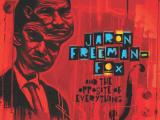Jaron Freeman-Fox and The Opposite ofEverything